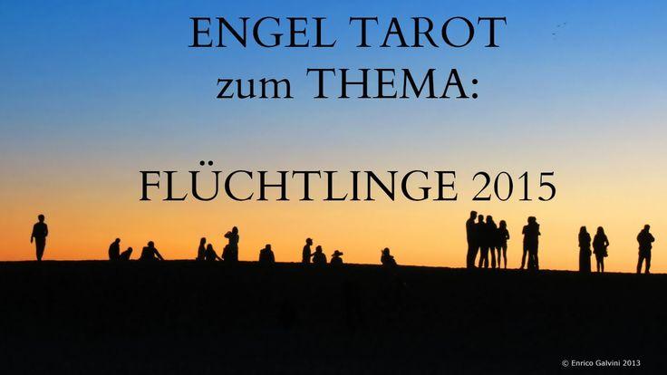 Engel Tarot zu Thema: Flüchtlinge 2015 - mit Enrico Galvini