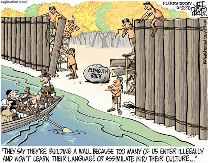 """Irony at its finest. Plymouth Rock, Pilgrims saying """"They say they're building a wall because too many of us enter illegally and won't learn their language or assimilate into their culture....""""  Comic by Jeff Parker"""