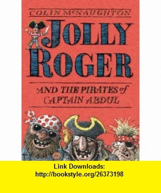 Jolly Roger (9781844286010) Colin McNaughton , ISBN-10: 1844286010  , ISBN-13: 978-1844286010 ,  , tutorials , pdf , ebook , torrent , downloads , rapidshare , filesonic , hotfile , megaupload , fileserve