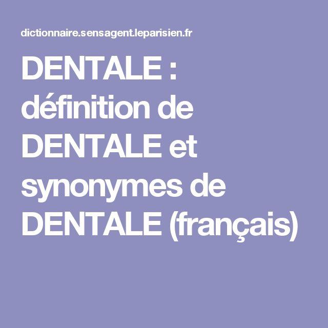 DENTALE : définition de DENTALE et synonymes de DENTALE (français)