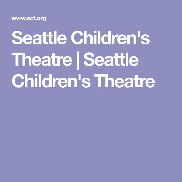 Seattle Children's Theatre | Seattle Children's Theatre