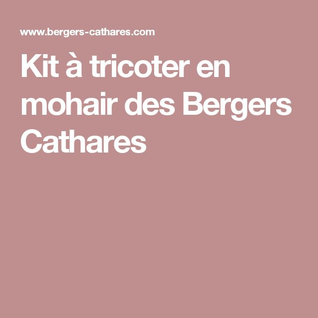Kit à tricoter en mohair des Bergers Cathares