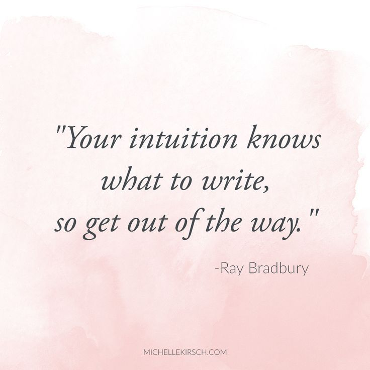Your intuition knows what to write, so get out of the way. Quote by Ray Bradbury  If you love to write, then journaling or automatic writing might be the perfect outlet for you to begin to reconnect to your inner voice. It's simple, easy and there really is no right or wrong way to get started. All you need is paper and a pen.