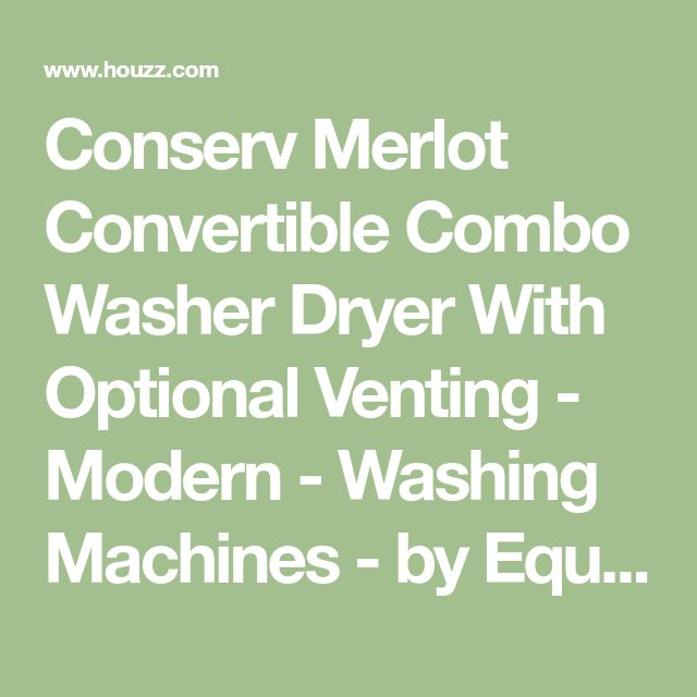 Conserv Merlot Convertible Combo Washer Dryer With Optional Venting - Modern - Washing Machines - by Equator