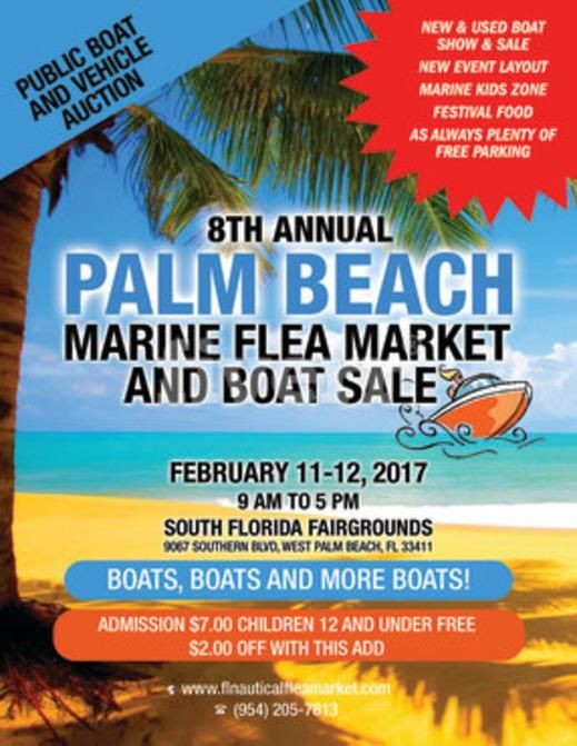 West Palm Beach, Florida…Don't miss the Palm Beach Marine Flea Market and Boat Sale February 11 – 12, 2017 from 9 a.m. to 6 p.m. on Saturday and Sunday at the South Florida Fairgrounds 9067 Southern Blvd, West Palm Beach, Florida 33411 http://www.FLNauticalFleaMarket.com Bargain hunters looking for deals can visit over two hundred booths as vendor's exhibit and sell their nautical and marine related merchandise and services during the two day festival. The nautical flea market will...
