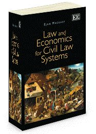 NOW IN PAPERBACK - Law and Economics for Civil Law Systems - by Ejan Mackaay - August 2014 (Awarded the 2013 Vogel book prize)