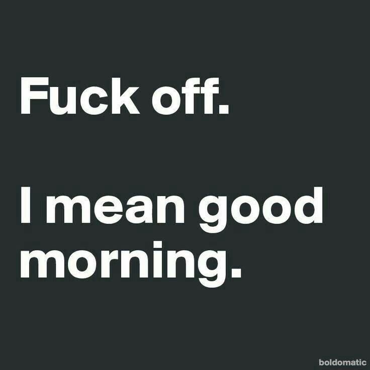 Umm, unfortunately this is how I feel Mon-Fri.