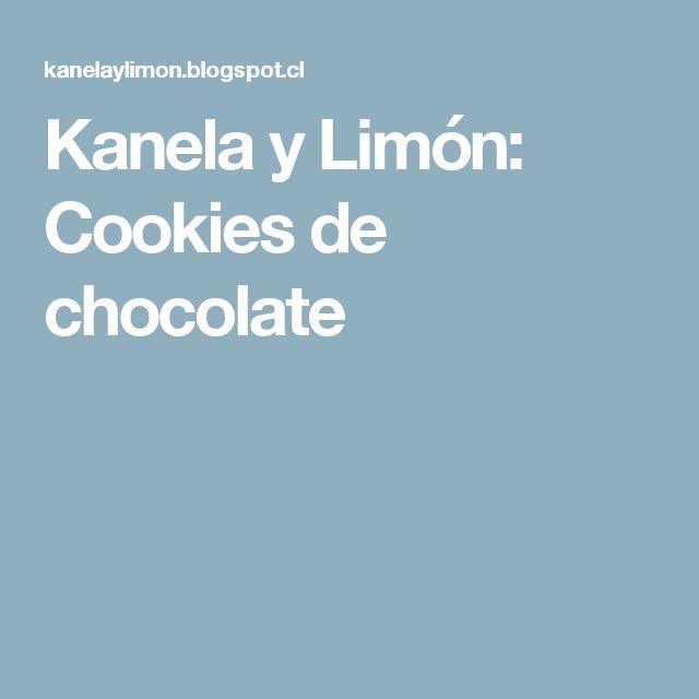 Kanela y Limón: Cookies de chocolate