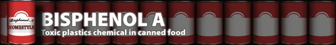 """BPA"" in our food. Bisphenol A: Toxic Plastics Chemical in Canned Food."