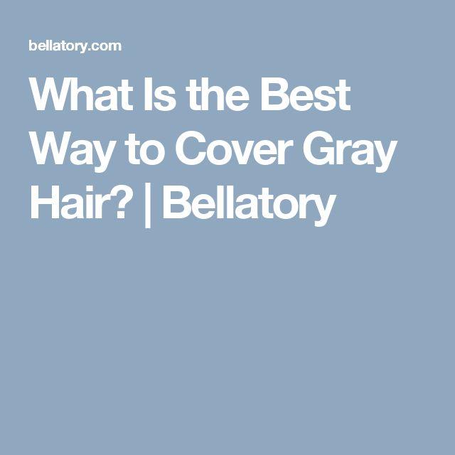 The 25+ best Cover gray hair ideas on Pinterest | Gray hair ...