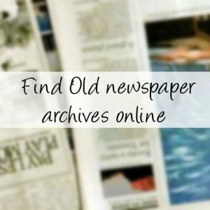 Old newspaper archives online – Snappy Living