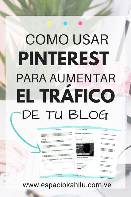 pinterest, como usar pinterest, pinterest para aumentar las visitas, trafico para el blog, como emprender online, como ganar dinero con blog