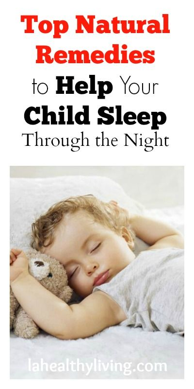 My Top Natural Remedies To Help Your Child Sleep Through