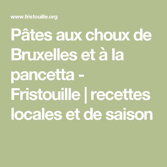 Pâtes aux choux de Bruxelles et à la pancetta - Fristouille   recettes locales et de saison