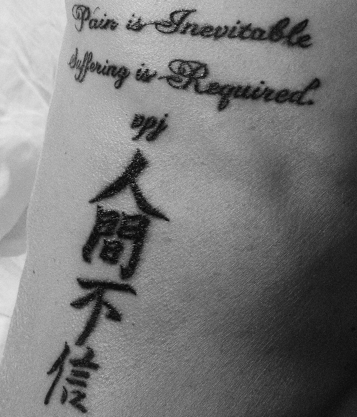 Trust No One Quotes Tattoo: Pain Is Inevitable. Suffering Is Required. Kanji Symbols