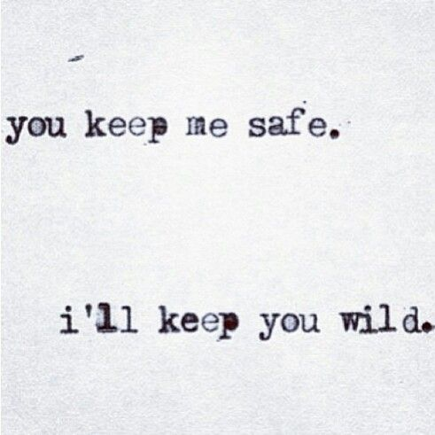 You keep me safe. I'll keep you wild #love #valentine