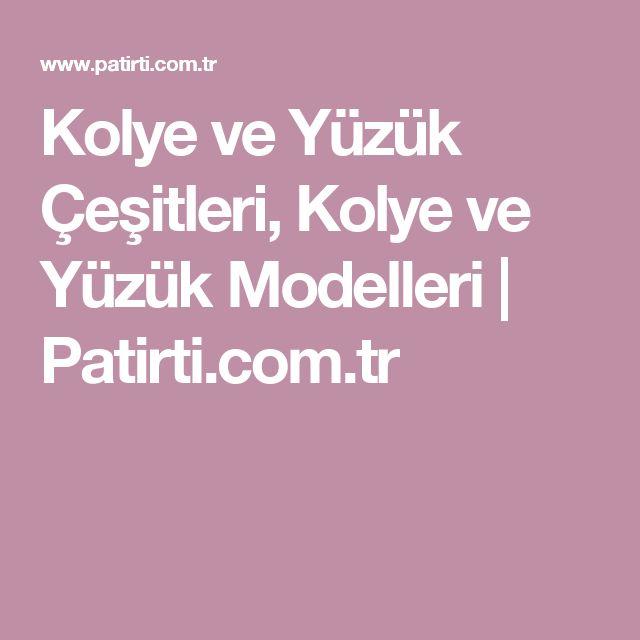 Kolye ve Yüzük Çeşitleri, Kolye ve Yüzük Modelleri | Patirti.com.tr