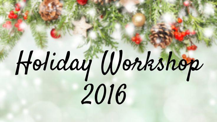 Sneak peak of upcoming Holiday Workshop 2016