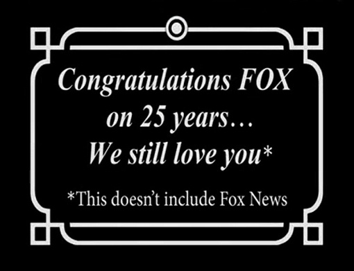 Matt Groening's The Simpsons blasted its host channel's Fox News during the network's 25th anniversary special programming on Sunday.: Sunday Simpsons, Special Anti Foxes, Foxes Tv, Foxes Anniversaries, Happy Anniversaries, Anti Foxes News, Anniversaries Special, The Simpsons, 25Th Anniversaries