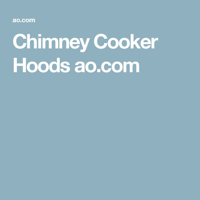 Chimney Cooker Hoods  ao.com