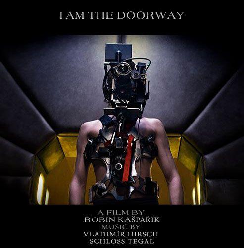 "The film ""I Am The Doorway"" by director Robin Kašpařík with the music of Vladimír Hirsch and Richard Schneider (Schloss Tegal)"