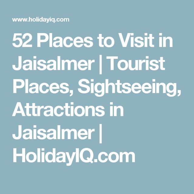 52 Places to Visit in Jaisalmer | Tourist Places, Sightseeing, Attractions in Jaisalmer | HolidayIQ.com