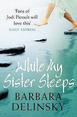While My Sister Sleeps by Barbara Delinsky - Reviews, Discussion, Bookclubs, Lists