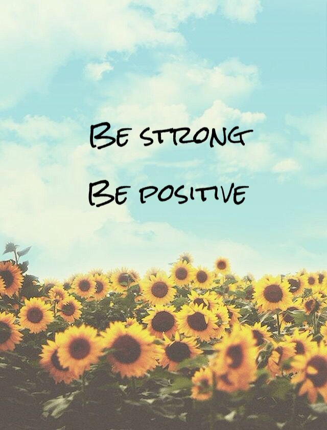 Be strong, be positive  Sunflower
