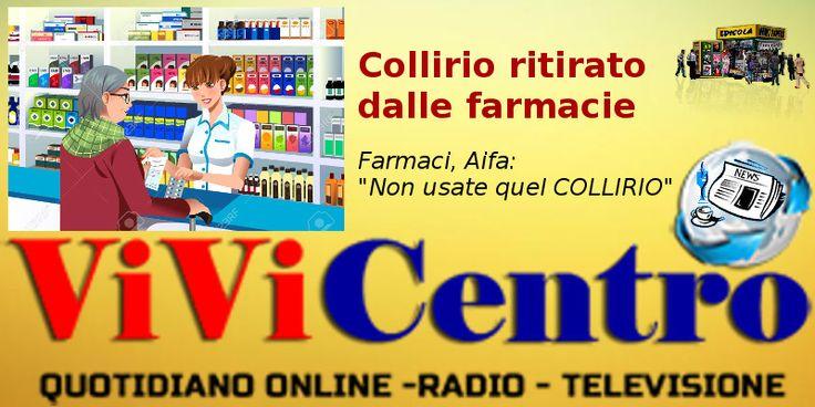 Collirio REDOFF COLL: ritirato dalle farmacie. Aifa: 'impurezze sconosciute'