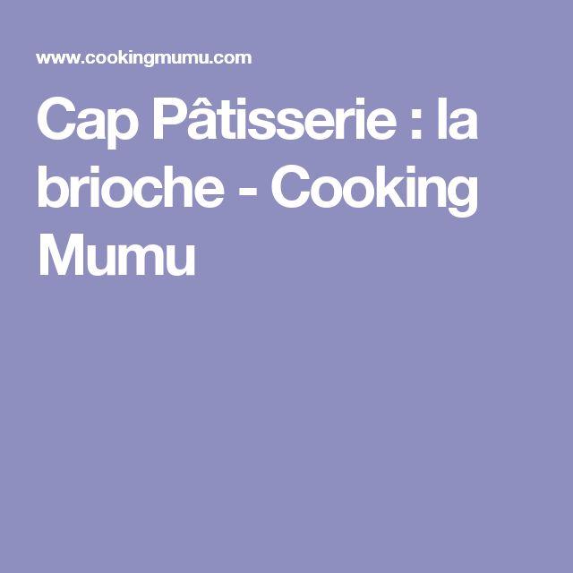 Cap Pâtisserie : la brioche - Cooking Mumu