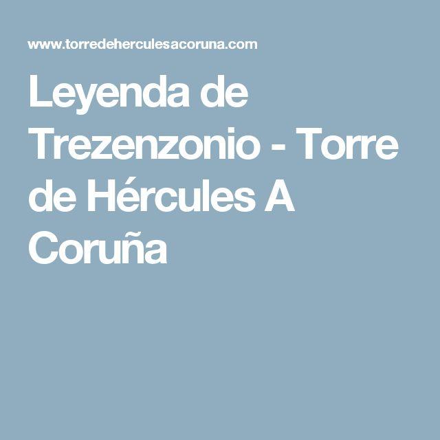 Leyenda de Trezenzonio - Torre de Hércules A Coruña