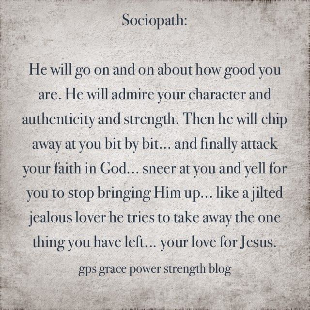 GPS-Grace Power Strength: When No One Believes He Is A Narcissistic/Sociopathic Person