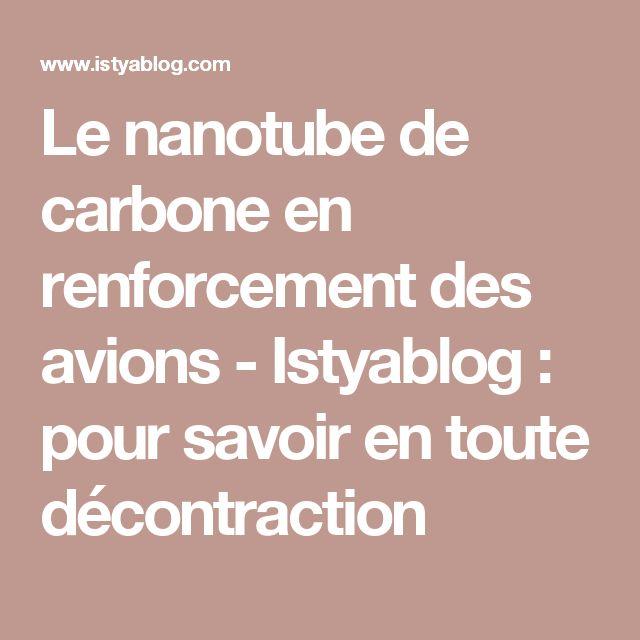 Le nanotube de carbone en renforcement des avions - Istyablog : pour savoir en toute décontraction