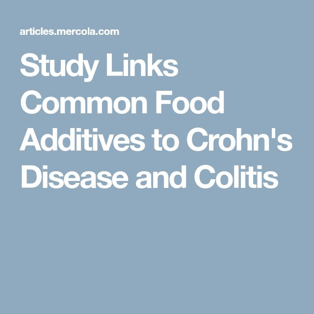 Study Links Common Food Additives to Crohn's Disease and Colitis