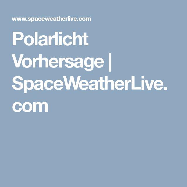 Polarlicht Vorhersage | SpaceWeatherLive.com
