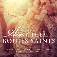 Ain't Them Bodies Saints SOUNDTRACK