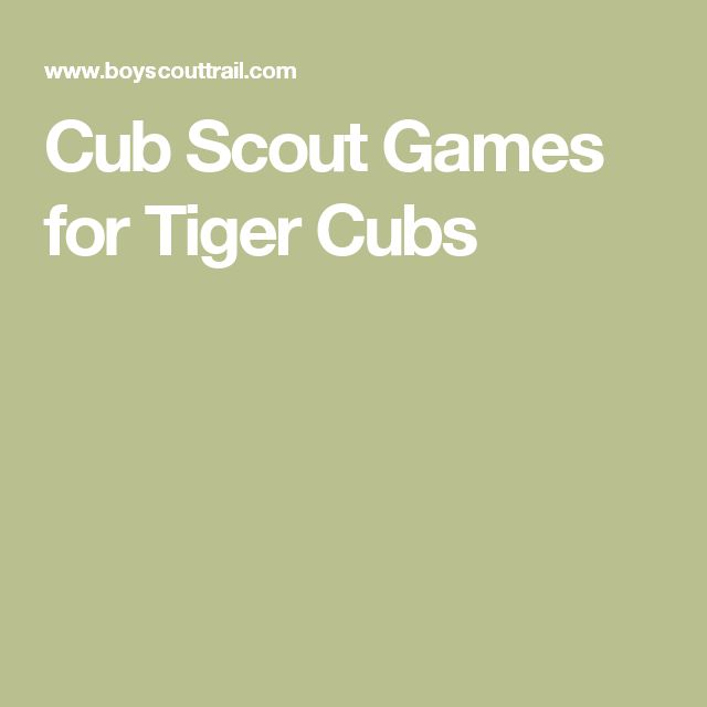 Cub Scout Games for Tiger Cubs                                                                                                                                                                                 More