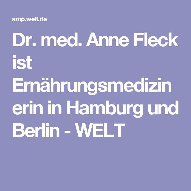 Dr. med. Anne Fleck ist Ernährungsmedizinerin in Hamburg und Berlin - WELT