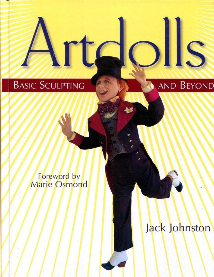 Artdolls : Basic Sculpting and Beyond by Jack Johnston (2003, Hardcover)