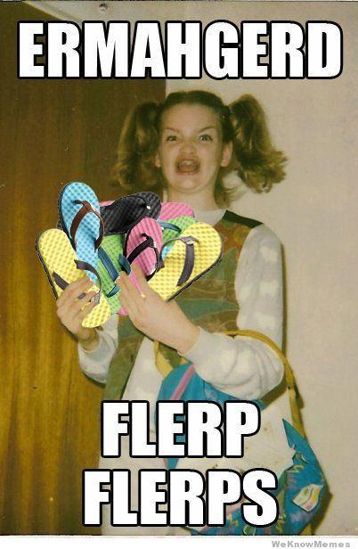 hahahhahahaha....I don't even know what this means/says...I just love the face and flip flops...hahaha