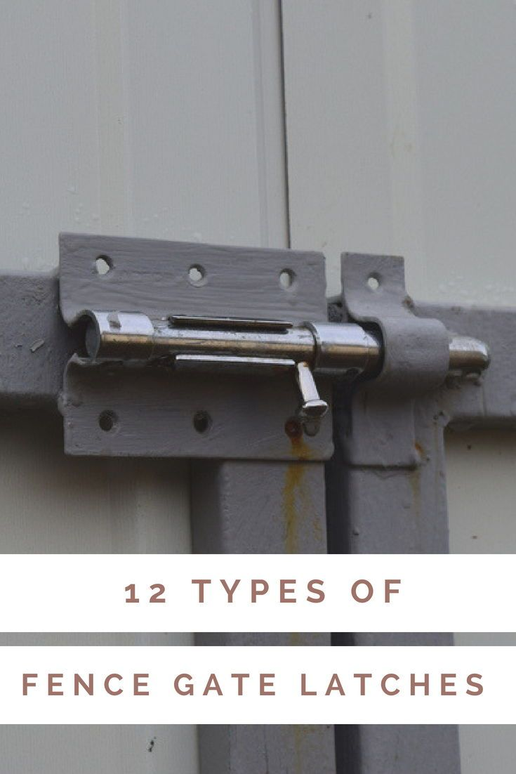 12 Different Types Of Fence Gate Latches Extensive Buying Guide Home Stratosphere Gate Latch Vinyl Fence Wood Fence Gates