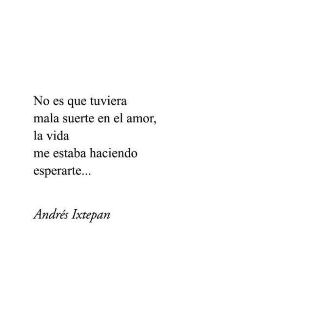 Andrés Ixtepan Frases No Es Que Tuviera Mala Suerte En El