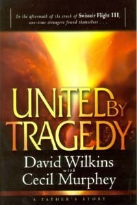 United by Tragedy: In the Aftermath of Swissair Flight 111, One-Time Strangers Found Themselves--: A Father's Story by David Wilkins, http://www.amazon.com/dp/0816319804/ref=cm_sw_r_pi_dp_VPjurb1NRJT86