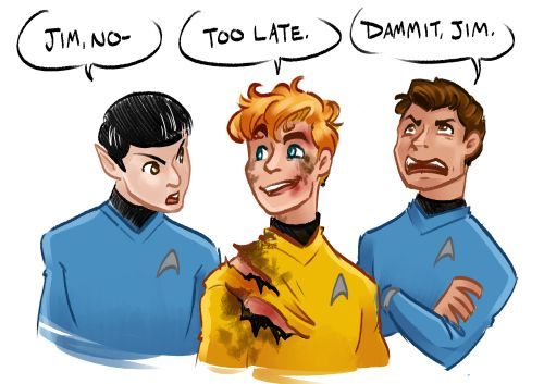 Spock tried to calmly tell Kirk no, then there's bones & his usual phrase 'damn it jim' i love this!