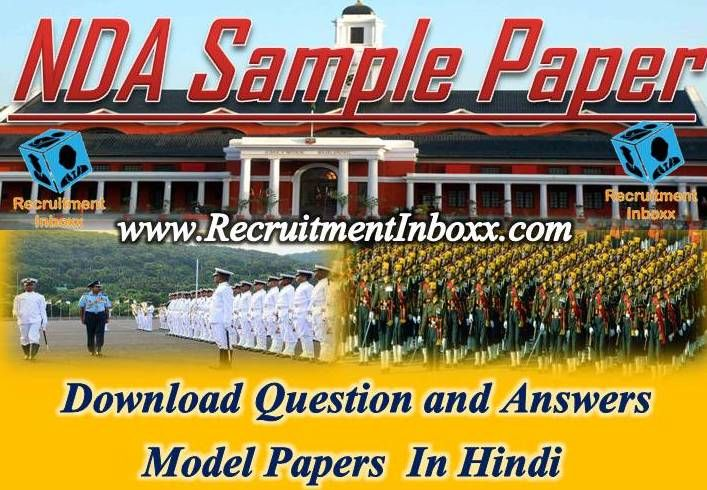 Aspirants who are going to appear in National Defence Academy Examination are advised to practice from NDA Sample Paper daily.