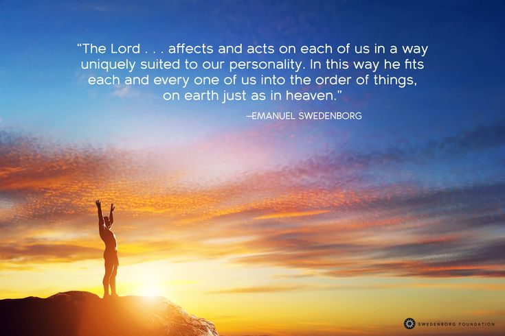 """""""The Lord . . . affects and acts on each of us in a way uniquely suited to our personality. In this way he fits each and every one of us into the order of things, on earth just as in heaven."""" —Emanuel Swedenborg, Secrets of Heaven §1285  To learn more about this idea, check out our Swedenborg and Life episode, """"How to Love"""" here: https://www.youtube.com/watch?v=i1vLrF-BeGY&utm_content=buffer281c4&utm_medium=social&utm_source=pinterest.com&utm_campaign=buffer"""