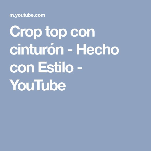 Crop top con cinturón - Hecho con Estilo - YouTube