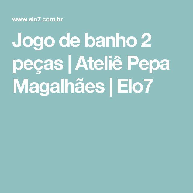 Jogo de banho 2 peças | Ateliê Pepa Magalhães | Elo7