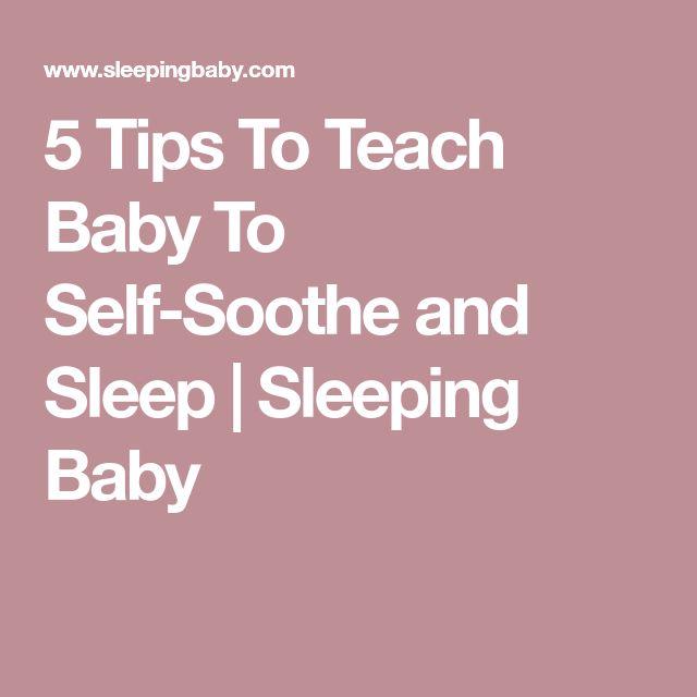 5 Tips To Teach Baby To Self-Soothe and Sleep   Sleeping Baby