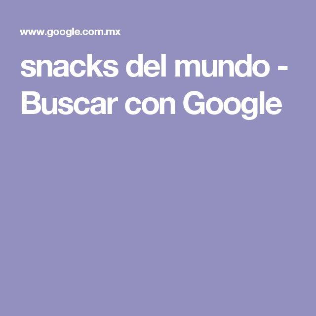 snacks del mundo - Buscar con Google